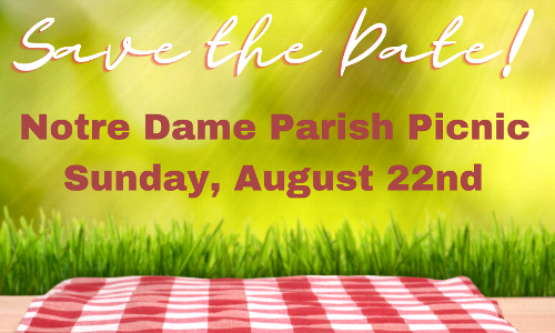 Save the Date ~ August 22nd ~ Parish Picnic